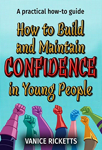How to Build and Maintain Confidence in Young People