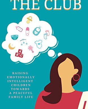 Welcome to THE CLUB: How to raise emotionally intelligent children towards a happy family life