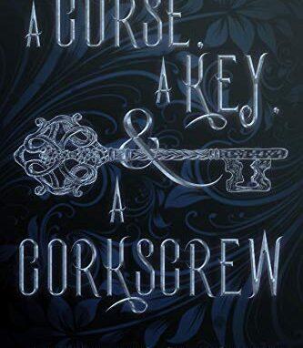 A Curse, A Key, & A Corkscrew